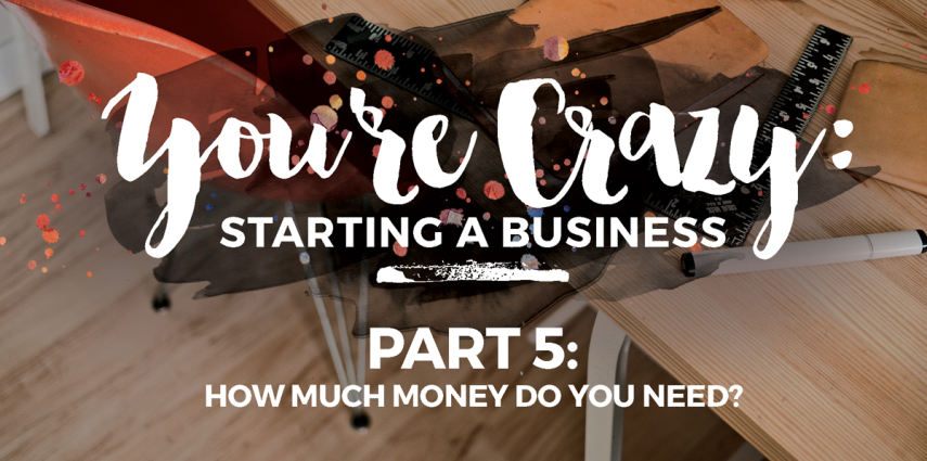 How Much Money Do You Need Starting a Business