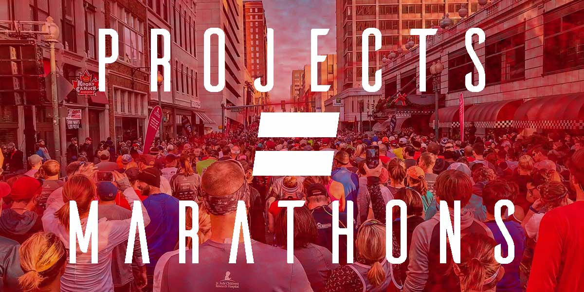 Projects are like marathons