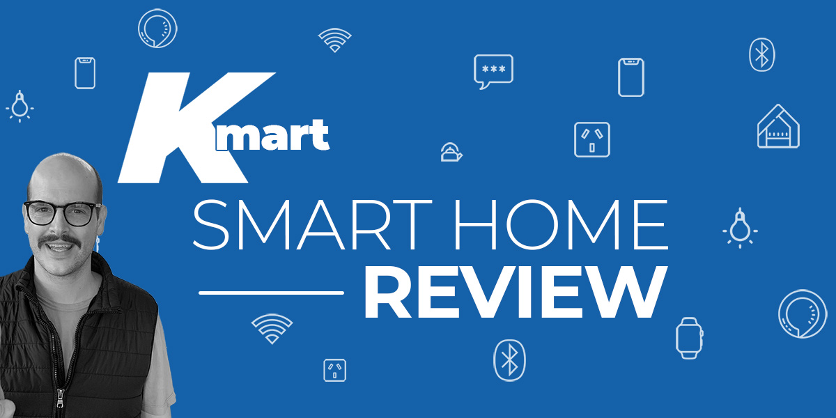 Kmart Smart Home Review